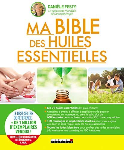 Mana ēterisko eļļu Bībele: jauns papildinātais izdevums ir pilnībā atjaunināts