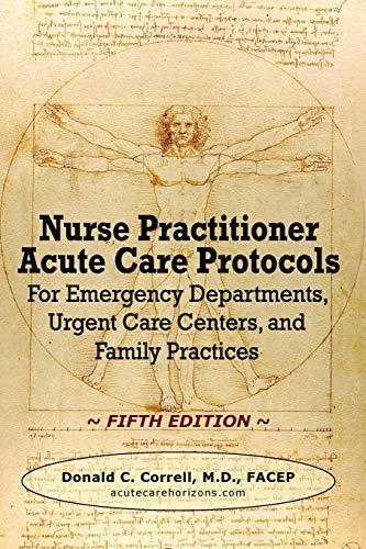 Nurse Practitioner Acute Care Protocols - FIFTH EDITION: For Emergency Departments, Urgent Care Centers, and Family Practices