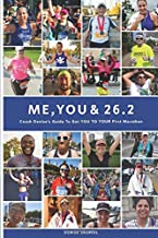 Me, You & 26.2: Coach Denise's Guide to get YOU TO YOUR First Marathon (Black & White Edition)