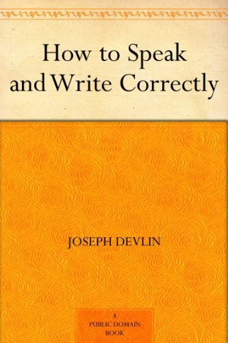 How to Speak and Write Correctly (English Edition)