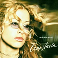 Not That Kind by Anastacia (2000-07-28)