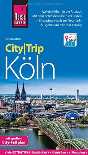 Reise Know-How CityTrip Köln: Reiseführer mit Stadtplan und kostenloser Web-App