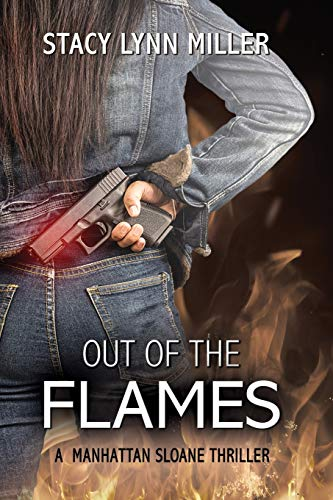 Out of the Flames (A Manhattan Sloane Thriller (1))