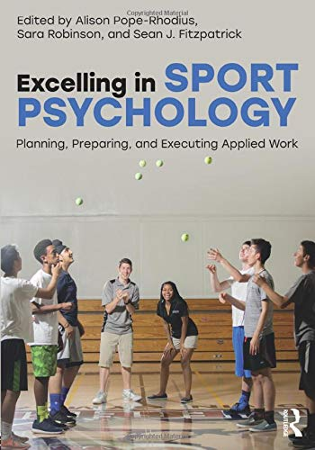 Compare Textbook Prices for Excelling in Sport Psychology: Planning, Preparing, and Executing Applied Work 1 Edition ISBN 9781138193499 by Pope-Rhodius, Alison,Robinson, Sara,Fitzpatrick, Sean