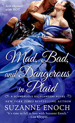 Mad, Bad, and Dangerous in Plaid: A Scandalous Highlanders Novel (English Edition)