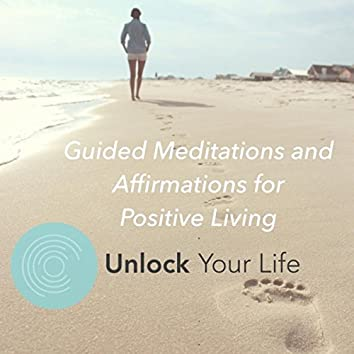 Guided Meditations and Affirmations for Positive Living