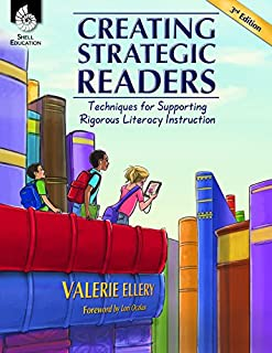 Creating Strategic Readers: Techniques for Supporting Rigorous Literacy Instruction: Techniques for Supporting Rigorous Li...
