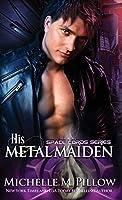 His Metal Maiden: A Qurilixen World Novel (Space Lords)
