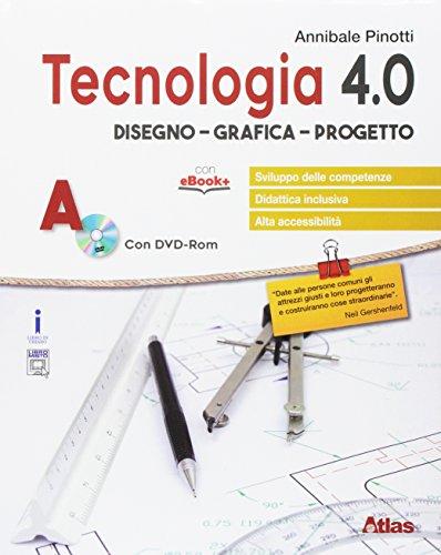Tecnologia 4.0. Disegno materiali. Per la Scuola media. Con e-book. Con espansione online. Con libro: Laboratorio. Con DVD-ROM (Vol. A-B)