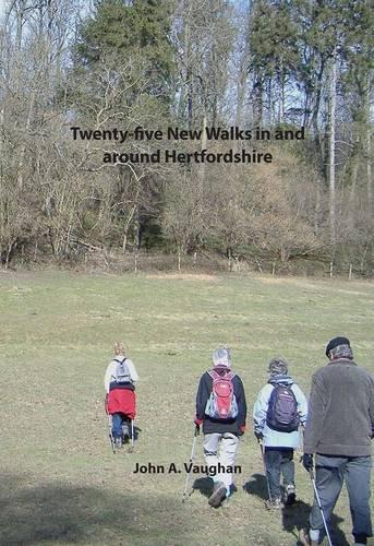 Twenty-five New Walks in and Around Hertfordshire