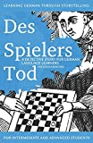 Learning German through Storytelling: Des Spielers Tod - a detective story for German language learners (includes exercises): for intermediate and advanced learners (Baumgartner & Momsen, Band 3)