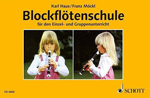 Blockflötenschule: für den Einzel- und Gruppenunterricht in der deutschen und barocken Griffweise. Sopran-Blockflöte.