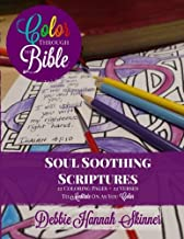 Soul Soothing Scriptures: 22 Coloring Pages + 22 Verses To Meditate On As You Color