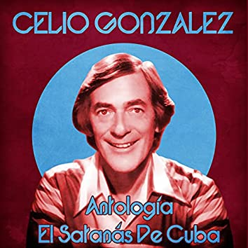 Antología: El Satanás De Cuba (Remastered)