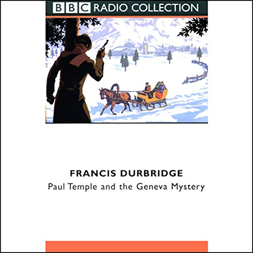 Paul Temple and the Geneva Mystery (Dramatised) cover art