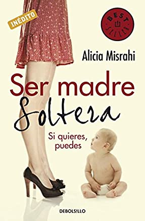 Ser madre soltera/ Being A Single Mother (Spanish Edition)