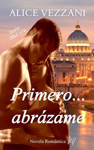 Primero… Abrázame: Sara & Jacob 1 de Alice Vezzani
