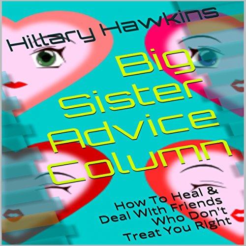 Big Sister Advice Column Audiobook By Hillary Hawkins cover art