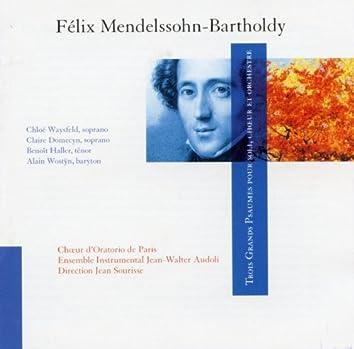 Mendelssohn: Trois Grands Psaumes pour soli, choeur et orchestre