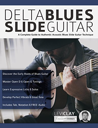 Delta Blues Slide Guitar: A Complete Guide to Authentic Acoustic Blues Slide Guitar (Learn Slide Guitar)