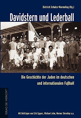 Davidstern und Lederball: Die Geschichte der Juden im deutschen und internationalen Fußball