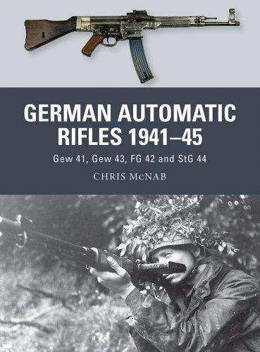 German Automatic Rifles 1941–45: Gew 41, Gew 43, FG 42 and StG 44 (Weapon Book 24)