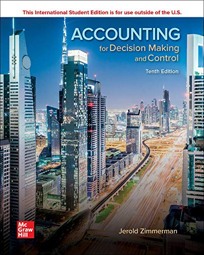 Compare Textbook Prices for Accounting for Decision Making and Control 10 Edition ISBN 9781260565478 by Zimmerman, Jerold