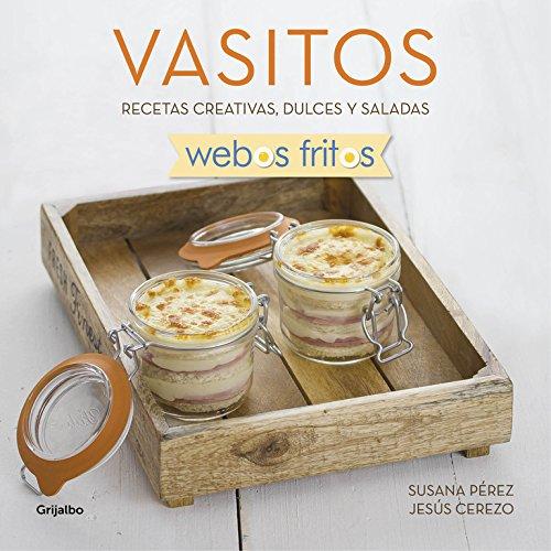 Vasitos (Webos Fritos): Recetas creativas, dulces y saladas