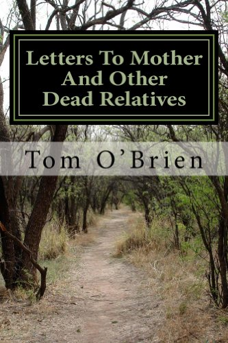 Letters To Mother And Other Dead Relatives by [Tom O'Brien]
