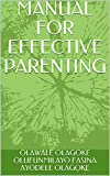 MANUAL FOR EFFECTIVE PARENTING (English Edition)