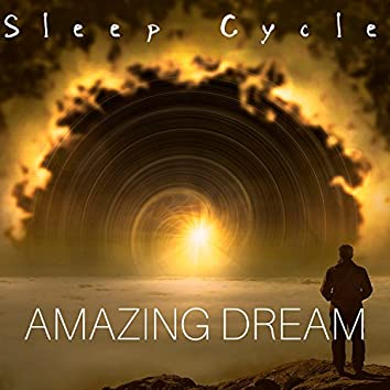 Amazing Dream: Sleep Cycle, Dream Fantasies, Relaxing Music, Evening Relax