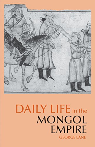 Daily Life in the Mongol Empire (The Daily Life Through History Series)
