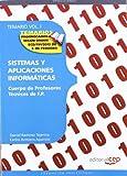 Cuerpo de Profesores Técnicos de F.P.  Sistemas y Aplicaciones Informáticas.  Temario Vol. I.: 1 (Profesores Fp 2012 (cep))