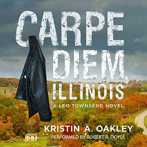 Carpe Diem, Illinois: A Leo Townsend Novel audiobook cover art