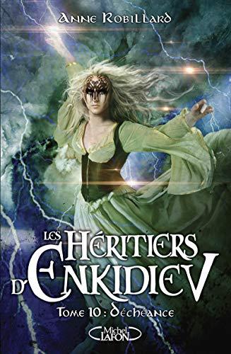 Les Héritiers d'Enkidiev - tome 10 Déchéance (10)