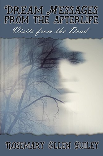 Dream Messages from the Afterlife: Visits from the Dead
