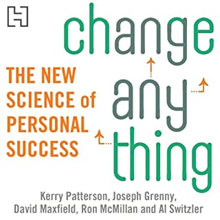 Change Anything     The New Science of Personal Success              By:                                                                                                                                 Kerry Patterson,                                                                                        Joseph Grenny,                                                                                        David Maxfield,                   and others                          Narrated by:                                                                                                                                 Kerry Patterson                      Length: 6 hrs and 32 mins     12 ratings     Overall 4.7