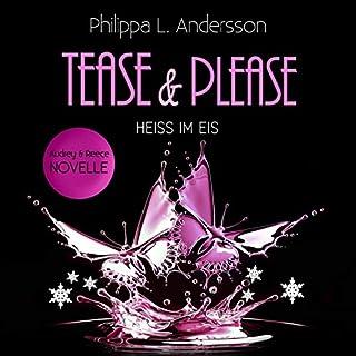 Heiss im Eis     Tease & Please-Reihe 4              Autor:                                                                                                                                 Philippa L. Andersson                               Sprecher:                                                                                                                                 Marlene Rauch,                                                                                        Kai Schulz                      Spieldauer: 3 Std. und 50 Min.     74 Bewertungen     Gesamt 4,7