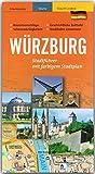 WÜRZBURG Stadtführer - mit farbigem Stadtplan - 96 Seiten und über 100 Abbildungen - STÜRTZ Verlag