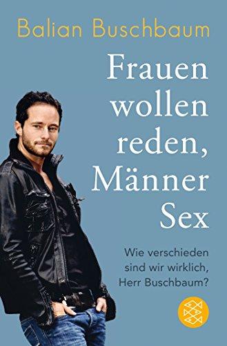 Frauen wollen reden, Männer Sex: Wie verschieden sind wir wirklich, Herr Buschbaum?