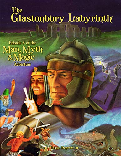 The Glastonbury Labyrinth (Classic Reprint): Episode 8 of the Man, Myth and Magic Adventure: 5 (Man, Myth & Magic)