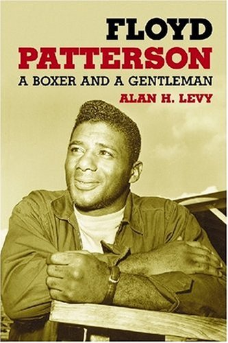 Levy, A: Floyd Patterson: A Boxer and a Gentleman