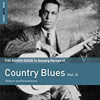 The Rough Guide to Unsung Heroes of Country Blues (Vol.2) by Various Artists