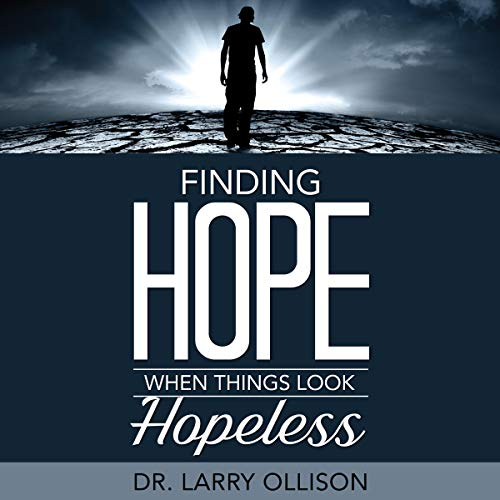 Finding Hope When Things Look Hopeless audiobook cover art