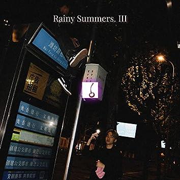 Rainy Summers. III