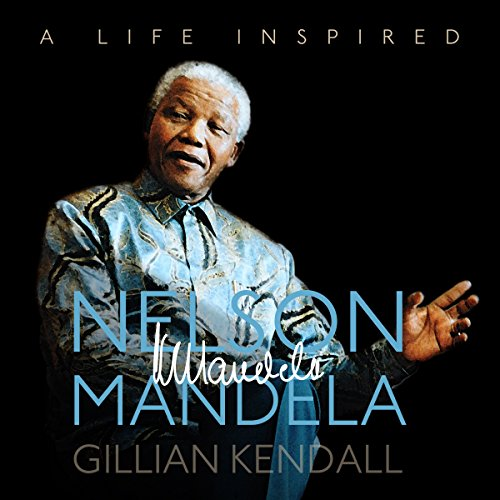 Nelson Mandela: A Life Inspired audiobook cover art