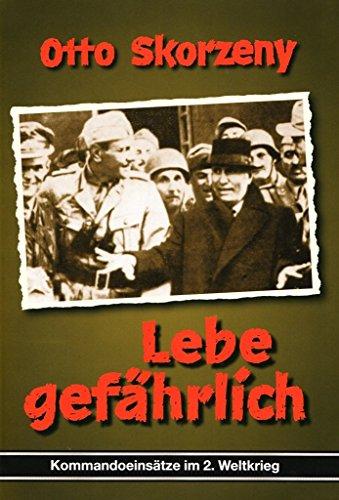 Lebe gefährlich. Kriegsberichte der Waffen-SS : Dritter Band