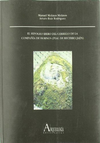 El hipogeo ibero del Cerrillo de la Compañía de Hornos (Peal de Becerro, Jaén)