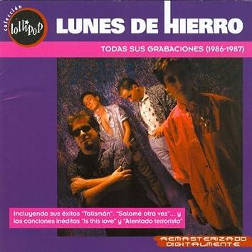 Lunes de Hierro: Todas Sus Grabaciones (1986-1987)