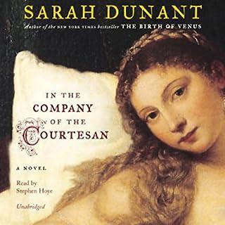 In the Company of the Courtesan     A Novel              Autor:                                                                                                                                 Sarah Dunant                               Sprecher:                                                                                                                                 Stephen Hoye                      Spieldauer: 13 Std. und 56 Min.     Noch nicht bewertet     Gesamt 0,0